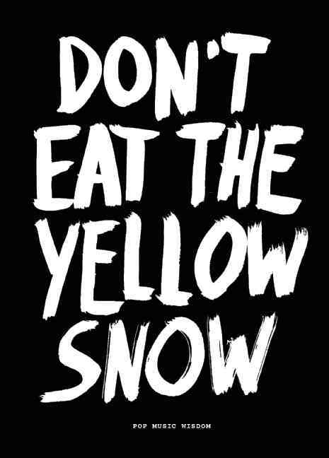 Don't Eat the Yellow Snow By Kraft, Marcus (COM)